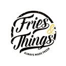 FRIES & THINGS